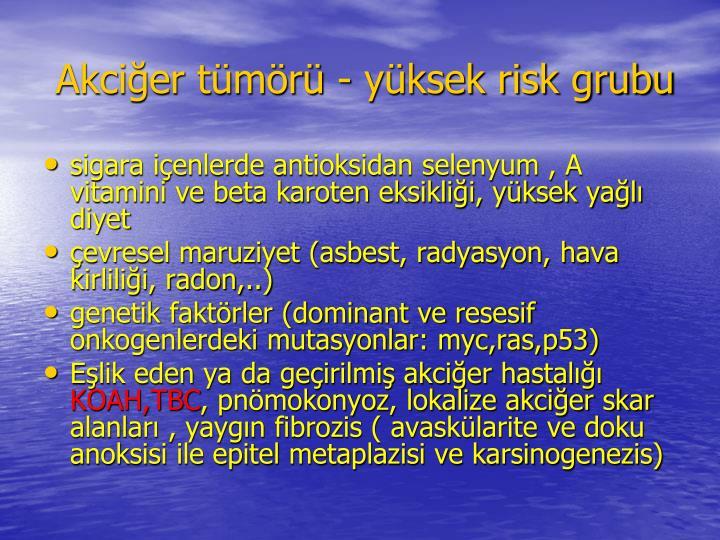 Akcier tmr - yksek risk grubu