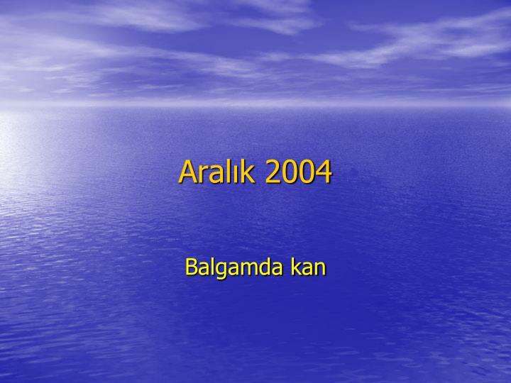 Aralk 2004