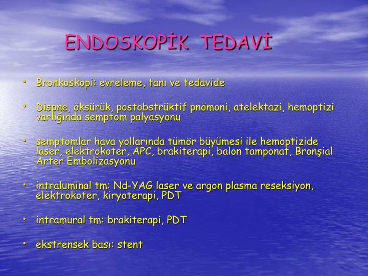 ENDOSKOPK  TEDAV