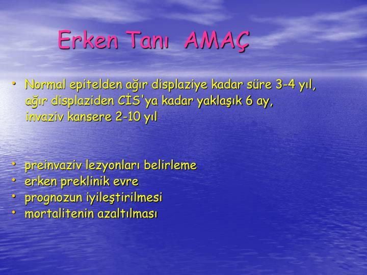 Erken Tan  AMA