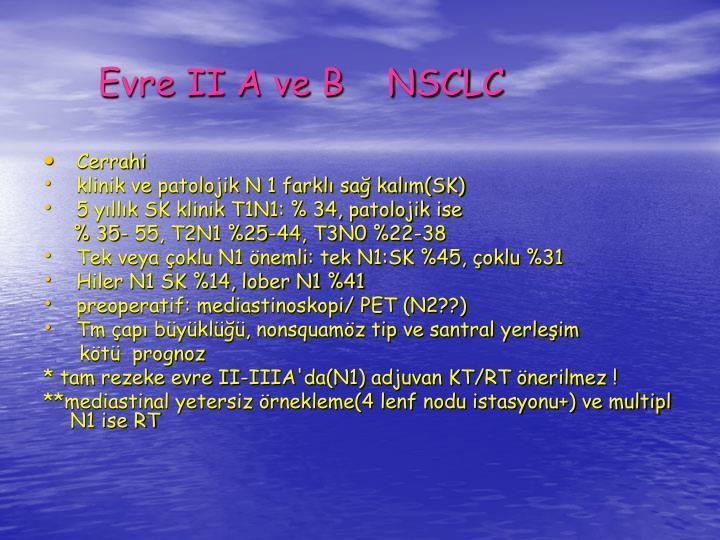 Evre II A ve B    NSCLC