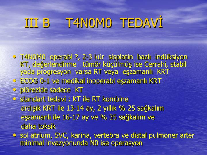 III B    T4N0M0  TEDAV