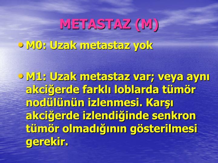 METASTAZ (M)