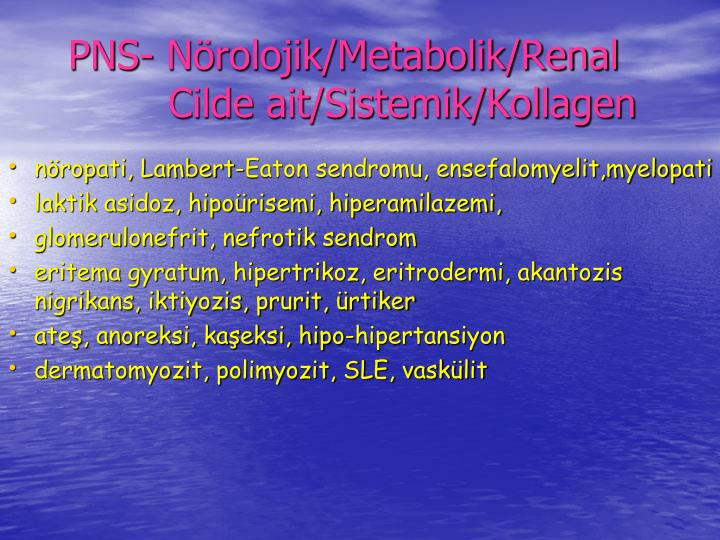 PNS- Nrolojik/Metabolik/Renal