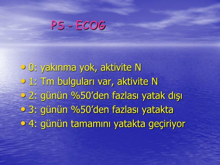 PS - ECOG