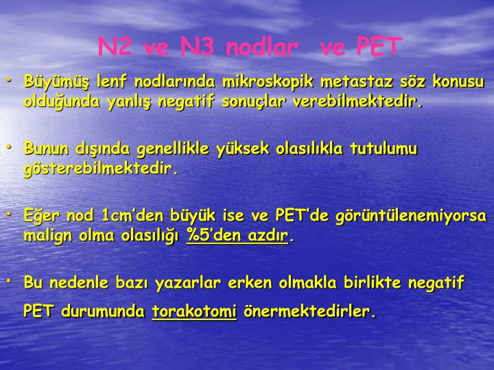 N2 ve N3 nodlar  ve PET