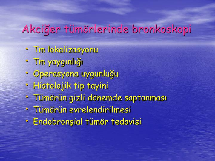 Akcier tmrlerinde bronkoskopi