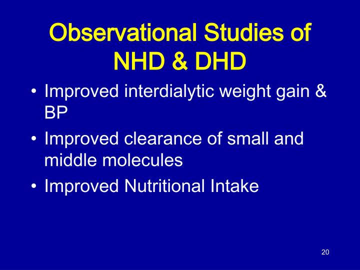 Observational Studies of NHD & DHD