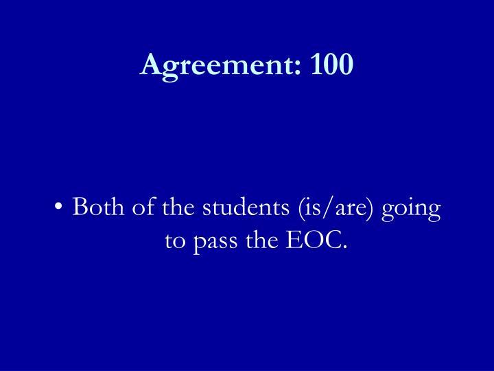 Agreement: 100