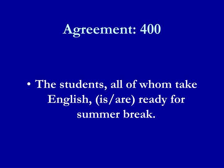 Agreement: 400