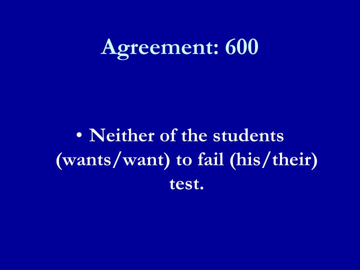 Agreement: 600