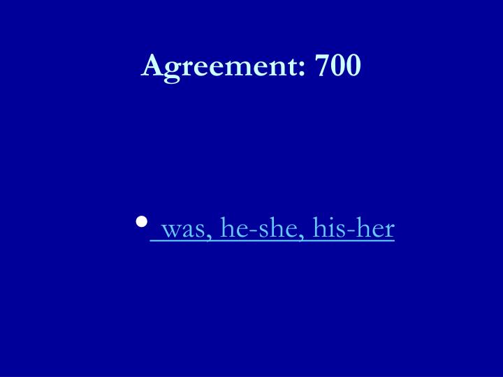 Agreement: 700
