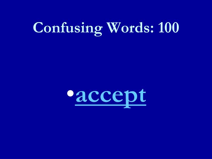 Confusing Words: 100