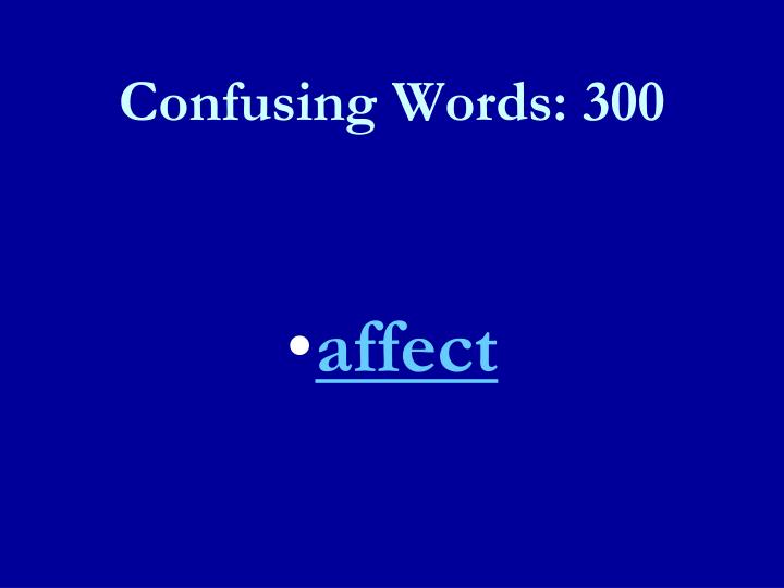 Confusing Words: 300