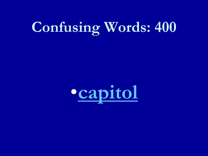 Confusing Words: 400