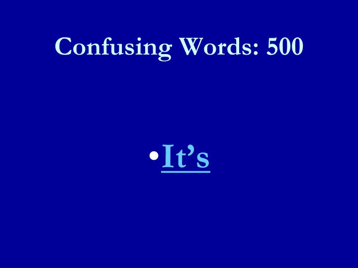 Confusing Words: 500