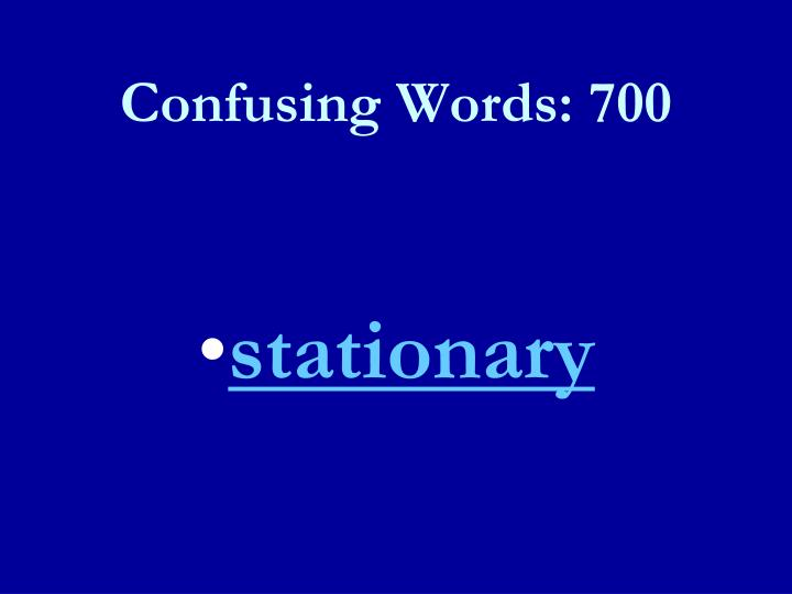 Confusing Words: 700