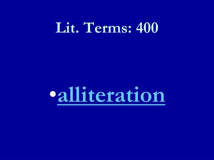 Lit. Terms: 400