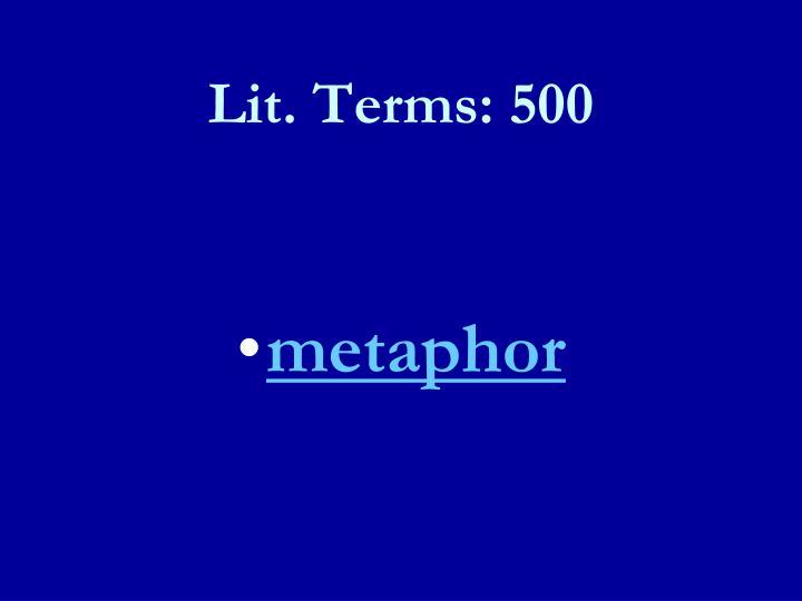 Lit. Terms: 500