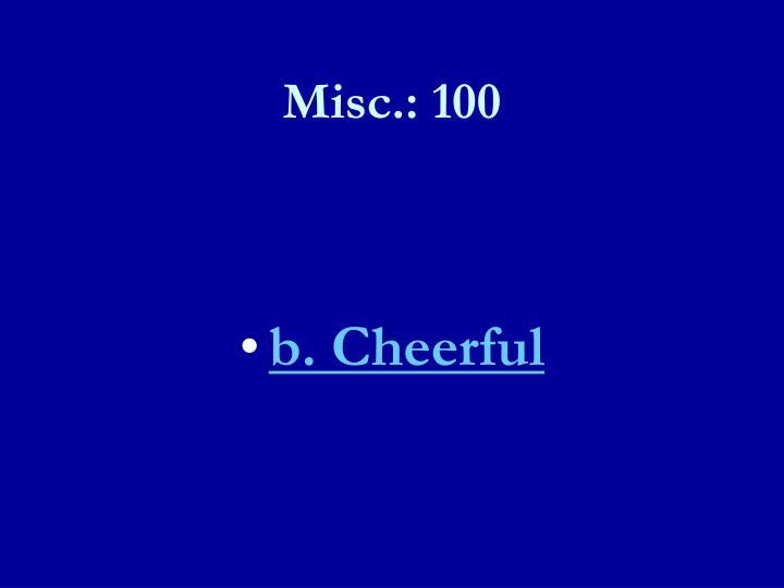 Misc.: 100