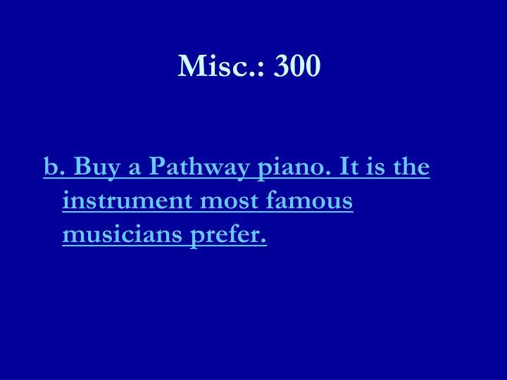 Misc.: 300