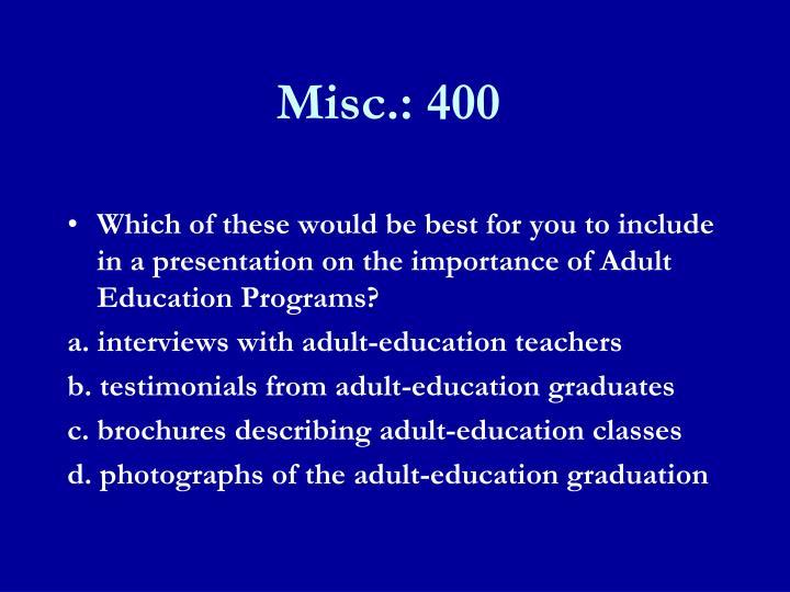 Misc.: 400