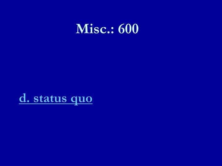 Misc.: 600