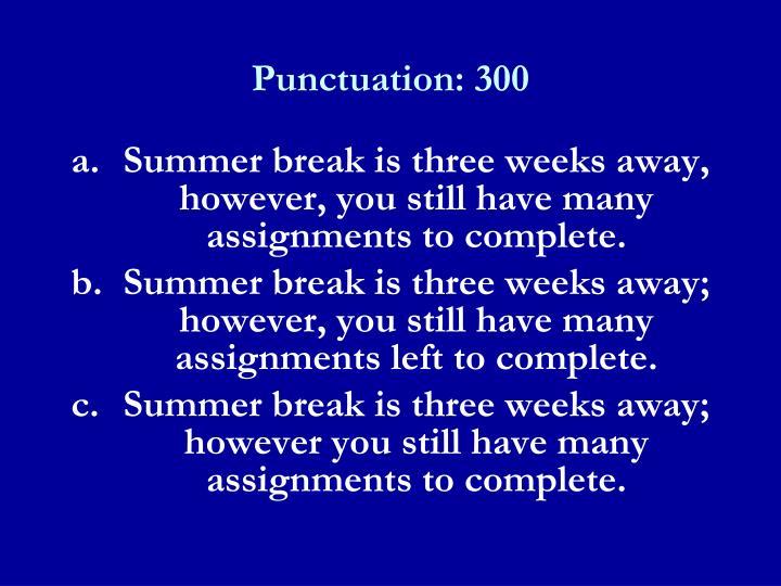 Punctuation: 300