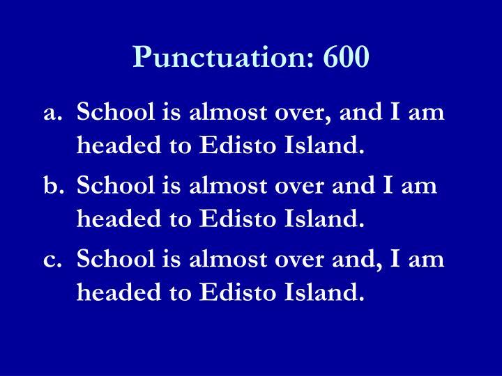 Punctuation: 600
