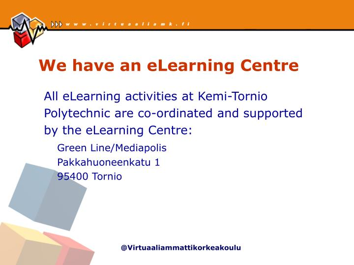 We have an elearning centre