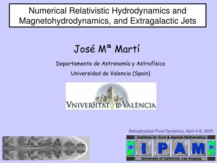 Numerical Relativistic Hydrodynamics and Magnetohydrodynamics, and Extragalactic Jets