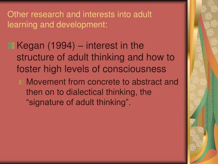 Other research and interests into adult learning and development: