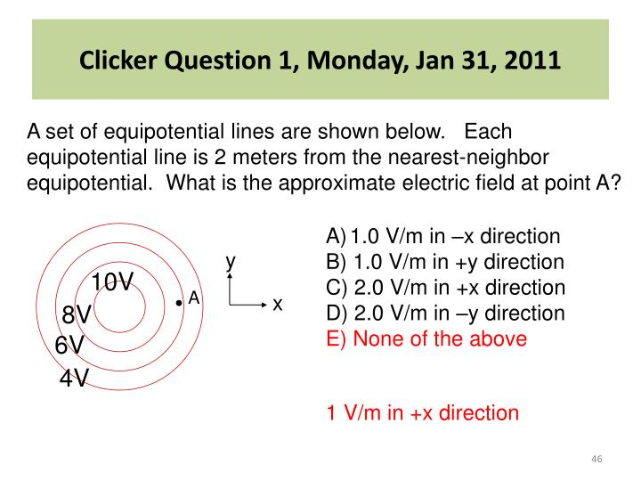 Clicker Question 1, Monday, Jan 31, 2011