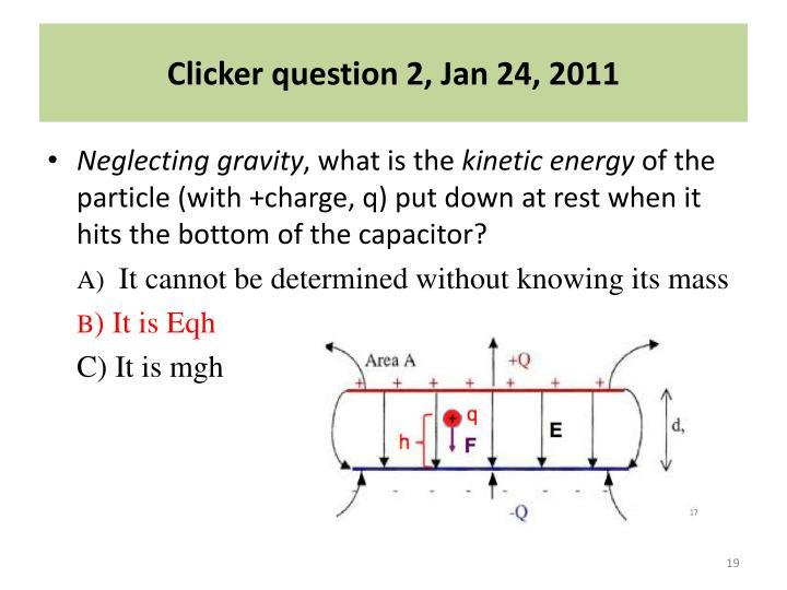 Clicker question 2, Jan 24, 2011