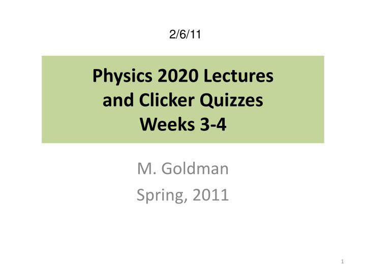Physics 2020 lectures and clicker quizzes weeks 3 4