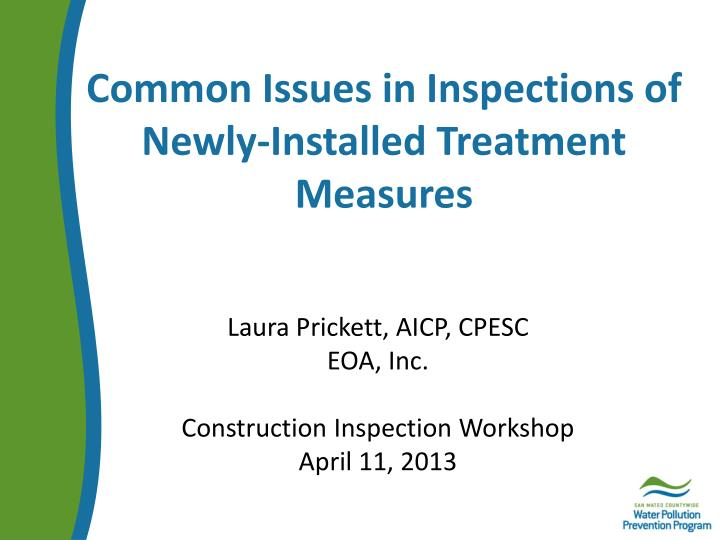 Common Issues in Inspections of Newly-Installed Treatment Measures