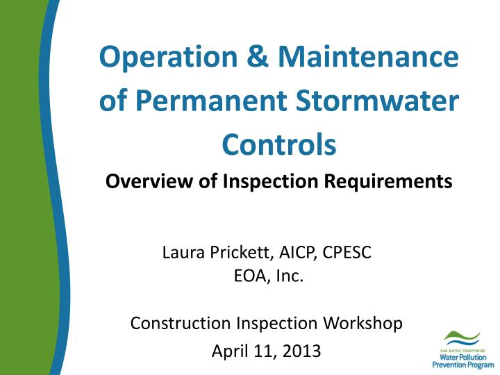 Operation maintenance of permanent stormwater controls overview of inspection requirements