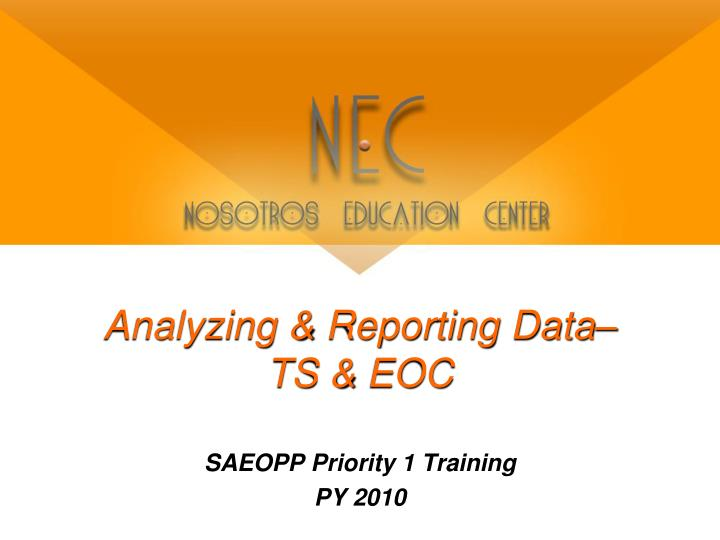 Analyzing reporting data ts eoc