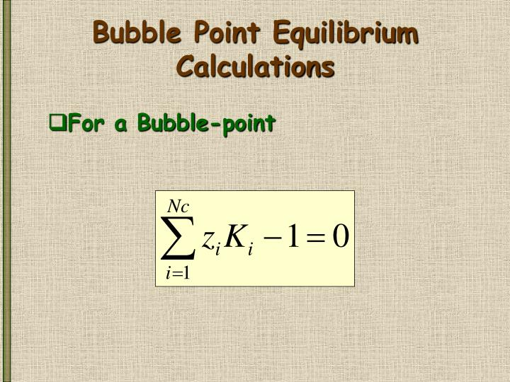 Bubble Point Equilibrium Calculations