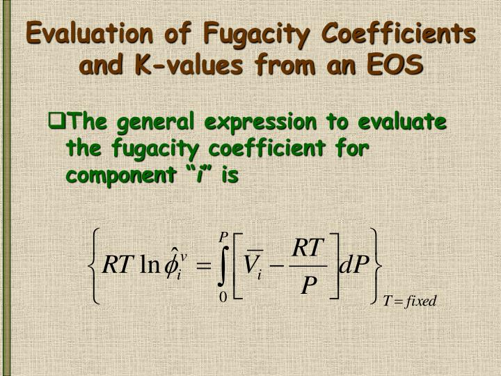 Evaluation of Fugacity Coefficients and K-values from an EOS