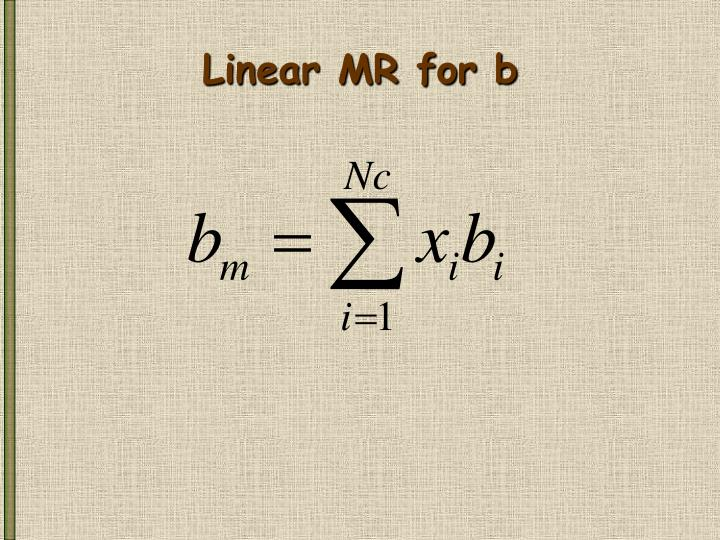 Linear MR for b