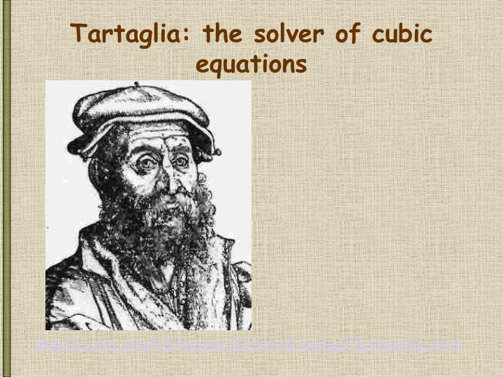 Tartaglia: the solver of cubic equations