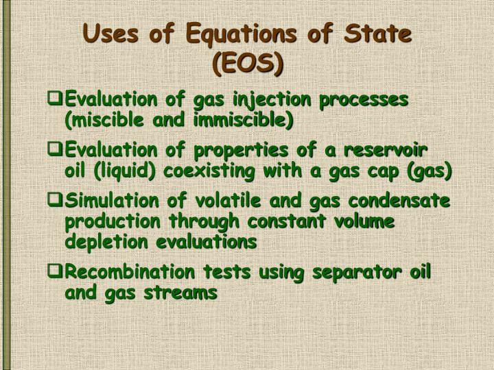 Uses of Equations of State (EOS)