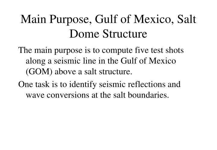 Main Purpose, Gulf of Mexico, Salt Dome Structure