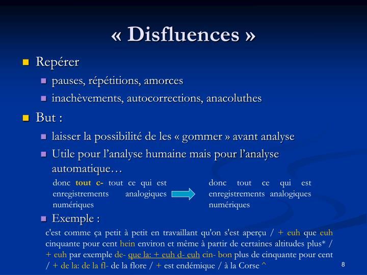 « Disfluences »