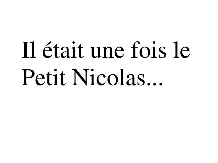 Il était une fois le Petit Nicolas...