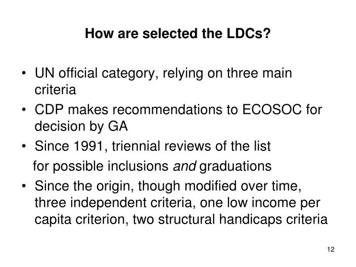 How are selected the LDCs?