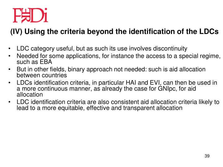 (IV) Using the criteria beyond the identification of the LDCs