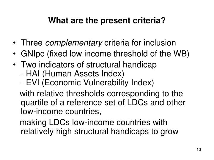 What are the present criteria?