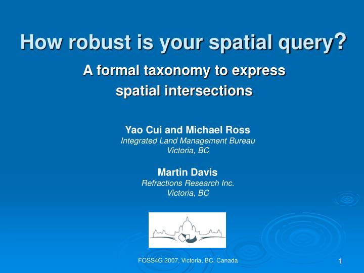 How robust is your spatial query